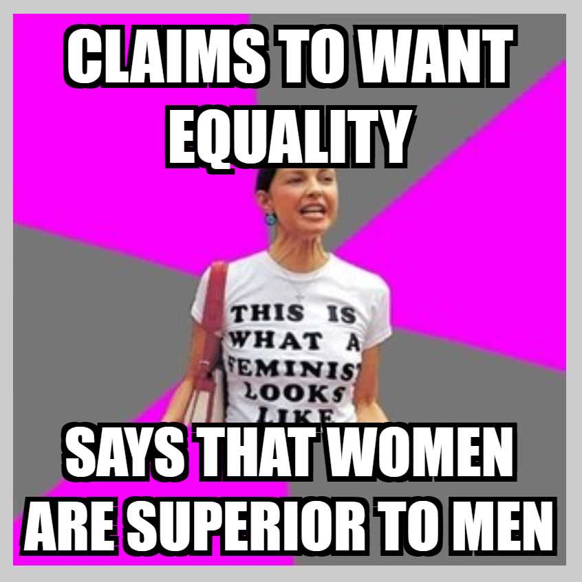 Claims to want equality Says that women are superior to men.