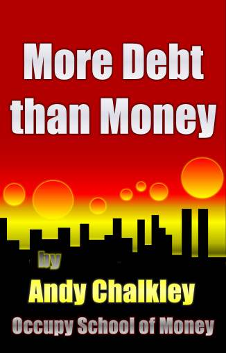 More Debt than Money by Andy Chalkley